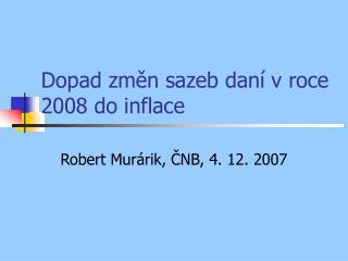 Dopad změn sazeb daní v roce 2008 do inflace