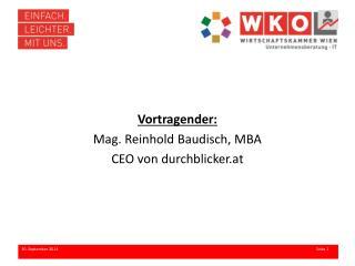 Vortragender: Mag. Reinhold  Baudisch , MBA CEO  von  durchblicker.at