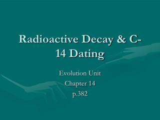 Radioactive Decay & C-14 Dating