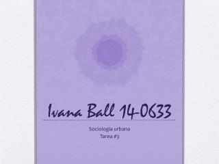 Ivana Ball 14-0633