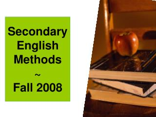 Secondary  English Methods ~ Fall 2008