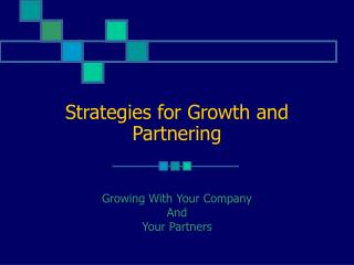 Strategies for Growth and Partnering
