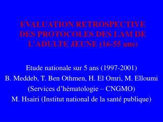 EVALUATION RETROSPECTIVE DES PROTOCOLES DES LAM DE L'ADULTE JEUNE (16-55 ans)
