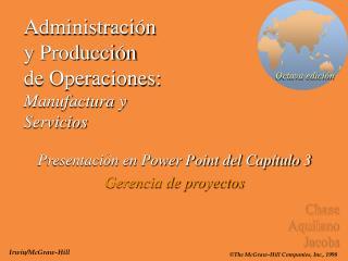 Administración y Producción de Operaciones: Manufactura y Servicios