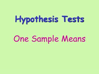 Hypothesis Tests One Sample Means