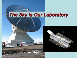 The Sky is Our Laboratory