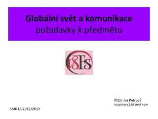 Globální svět a komunikace požadavky k předmětu