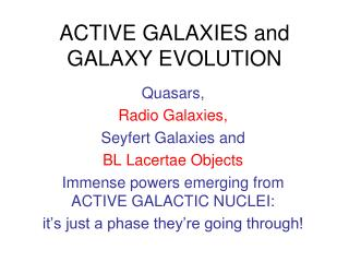 ACTIVE GALAXIES and GALAXY EVOLUTION