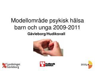 Modellområde psykisk hälsa barn och unga 2009-2011