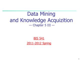 Data Mining  and  Knowledge Acquizition  — Chapter  5 III  —