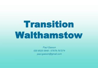 Transition Walthamstow