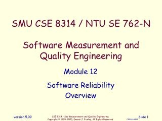 SMU CSE 8314 / NTU SE 762-N Software Measurement and Quality Engineering