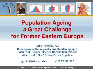 Population  Ageing a Great  Challenge for  F ormer Eastern  Europe