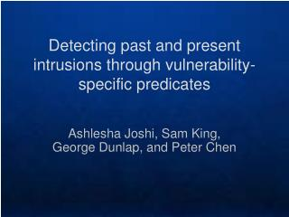 Detecting past and present intrusions through vulnerability-specific predicates