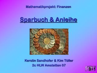 Mathematikprojekt: Finanzen Sparbuch & Anleihe