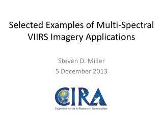 Selected Examples of Multi-Spectral VIIRS Imagery Applications