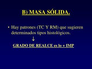 B) MASA SÓLIDA.
