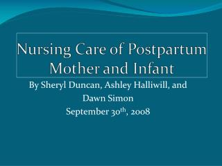Nursing Care of Postpartum Mother and Infant