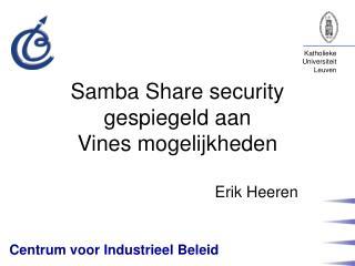 Samba Share security gespiegeld aan Vines mogelijkheden