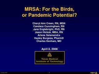 Cheryl Ann Creen, RN, MSN Candace Cunningham, RN Jane Englebright, PhD, RN