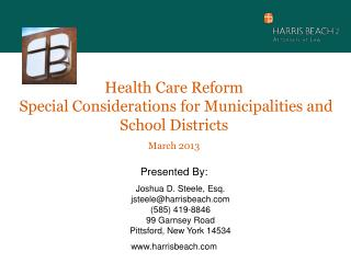 Health Care Reform Special Considerations for Municipalities and School Districts March 2013