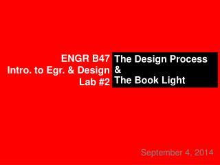 ENGR B47 Intro. to Egr . & Design Lab #2