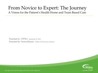 From Novice to Expert: The Journey A Vision for the Patient's Health Home and Team Based Care
