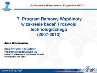 7. Program Ramowy Wspólnoty w zakresie badań i rozwoju technologicznego (2007-2013)