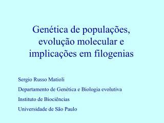 Genética de populações, evolução molecular e implicações em filogenias