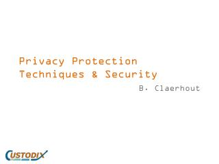Privacy Protection Techniques & Security
