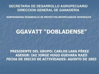 SECRETARIA DE DESARROLLO AGROPECUARIO DIRECCION GENERAL DE GANADERIA