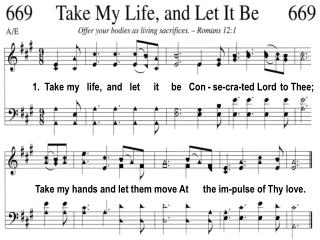 1. Take my life, and let it be Con - se-cra-ted Lord to Thee;