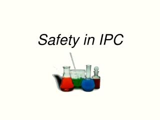 Safety in IPC