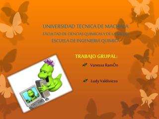 TRABAJO GRUPAL: Vanessa RamÒn Ludy Valdiviezo