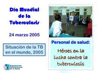 Día Mundial de la Tuberculosis 24 marzo 2005