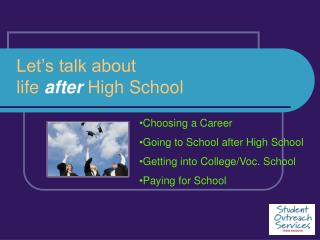 Let's talk about life after High School