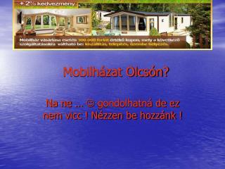 Mobilházat Olcsón?