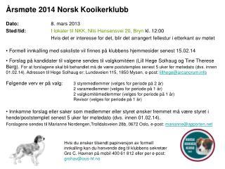Årsmøte 2014 Norsk Kooikerklubb Dato: 8. mars 2013
