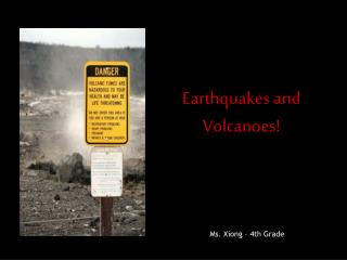 Earthquakes and Volcanoes!