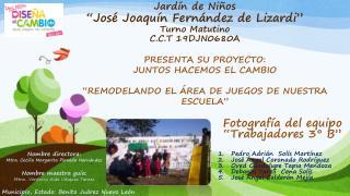 "Jardín de Niños ""José Joaquín Fernández de Lizardi"" Turno Matutino C.C.T 19DJN0680A"