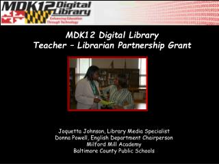 Joquetta Johnson, Library Media Specialist Donna Powell, English Department Chairperson