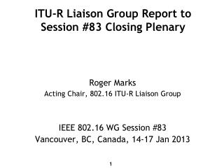 ITU-R Liaison Group Report to Session #83 Closing Plenary