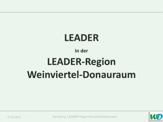 LEADER In der LEADER-Region  Weinviertel-Donauraum