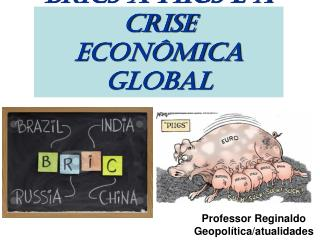 BRICS x PIIGS e a crise econômica global