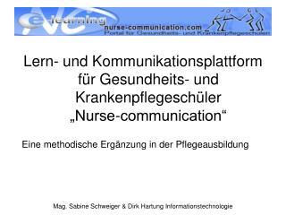 """Lern- und Kommunikationsplattform für Gesundheits- und Krankenpflegeschüler """"Nurse-communication"""""""