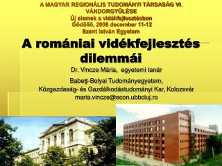 A romániai vidék fejleszt és dilemmái