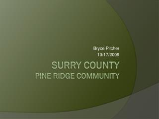 Surry County  Pine Ridge Community
