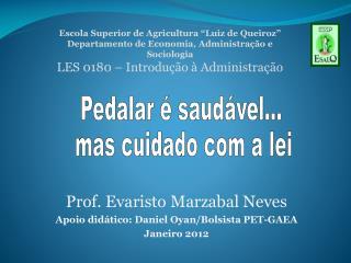 Prof. Evaristo Marzabal Neves Apoio didático: Daniel Oyan/Bolsista PET-GAEA Janeiro 2012