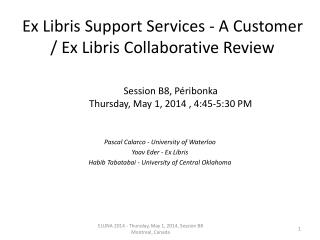 Ex Libris Support Services - A Customer / Ex Libris Collaborative Review