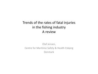 Trends of the rates of fatal injuries in the fishing industry A review